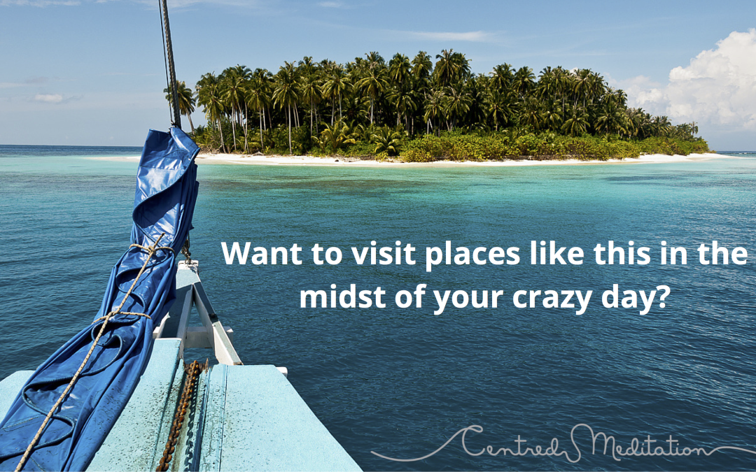 An Escape From Your Crazy Day