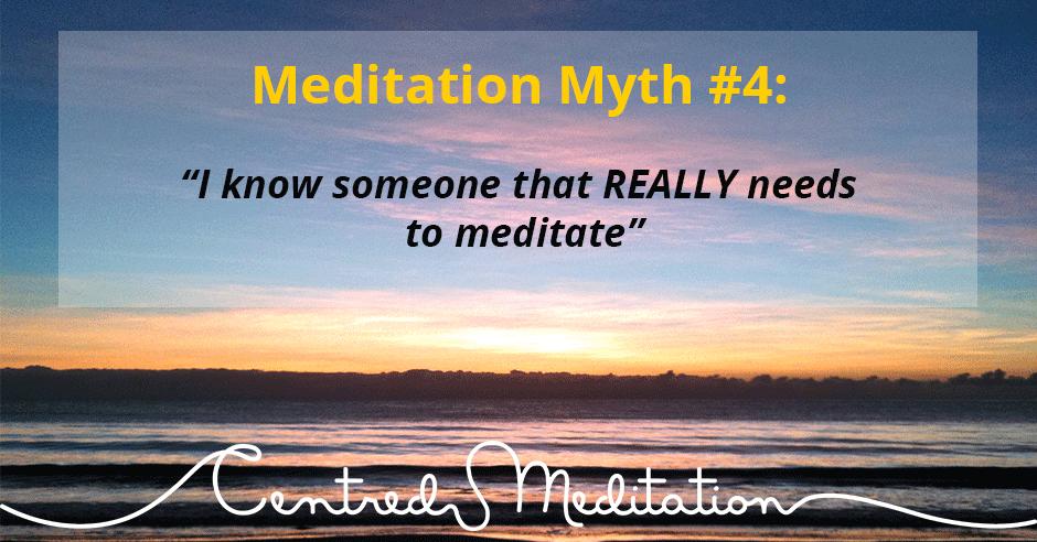Meditation Myth #4